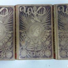 Libros antiguos: NERON. EMILIO CASTELAR. 3 TOMOS. 1881-83. Lote 98807124