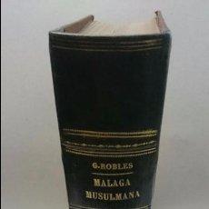 Libros antiguos: F. GUILLEN ROBLES: MALÁGA MUSULMANA (1880). Lote 98849691
