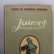 Libros antiguos: JAIME I, EL CONQUISTADOR / MANUEL DE MONTOLIU / 1914. Lote 98896719