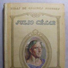 Libros antiguos: VIDA DE JULIO CÉSAR / JUAN PALAU VERA / 1917. Lote 98897595