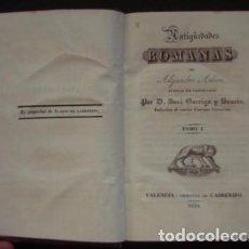 Alte Bücher - Antigüedades romanas de Alejandro Adam puestas en castellano. Tomo I - ADAM, Alejandro. GARRIGA Y BA - 99117523