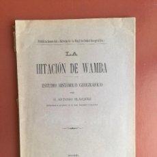 Libros antiguos: LA HITACION DE WAMBA- ANTONIO BLAZQUEZ Y DELGADO AGUILERA 1.907 - MUY RARO. Lote 99520891