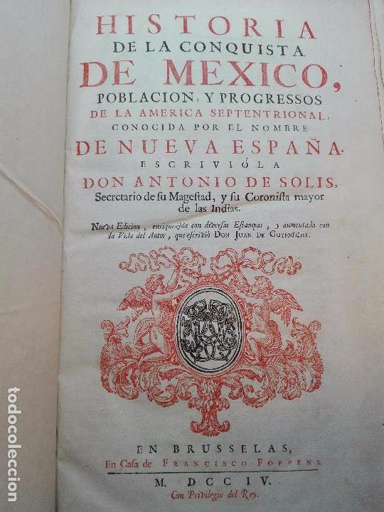 Libros antiguos: HISTORIA DE LA CONQUISTA DE MÉXICO - D. ANTONIO DE SOLIS - BRUSSELAS - FRANCISCO FOPPENS - 1704 - - Foto 4 - 100180207
