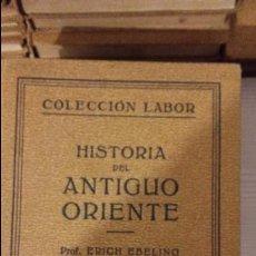 Libros antiguos: HISTORIA DEL ANTIGUO ORIENTE. COLENCIÓN LABOR, SECCION VI, CIENCIAS HISTORICAS, Nº154.. Lote 100278679