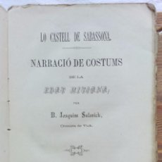 Libros antiguos: LO CASTELL DE SABASSONA. POR JOAQUIM SALARICH, CRONISTA DE VICH. 1879. CON FALTAS, VER.. Lote 100502679