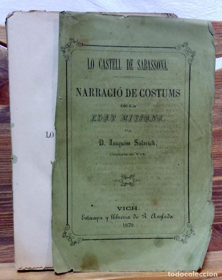 Libros antiguos: LO CASTELL DE SABASSONA. POR JOAQUIM SALARICH, CRONISTA DE VICH. 1879. CON FALTAS, VER. - Foto 2 - 100502679