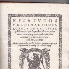 Libros antiguos: ESTATUTOS Y ORDINACIONES DE ZARAGOZA. POR LORENZO DE ROBLES, 1593. ORDENANZAS. ARAGÓN. Lote 101048751