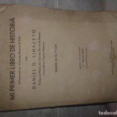 Libros antiguos: MI PRIMER LIBRO DE HISTORIA DE DANIEL G.LINACEO. Lote 101164363