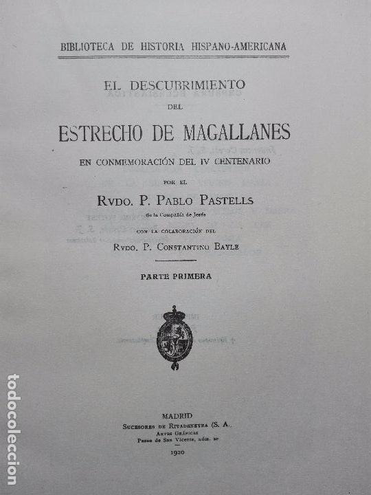 Libros antiguos: EL DESCUBRIMIENTO DEL ESTRECHO DE MAGALLANES - IV CENTENARIO - . P. PABLO PASTELLS - 2 TOMOS - 1920 - Foto 4 - 101469379