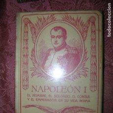 Libros antiguos: (F.1) NAPOLEÓN I INTIMO POR JUAN B. ENSEÑAT TOMO II AÑO 1911 EDICIÓN ILUSTRADA. Lote 101474163