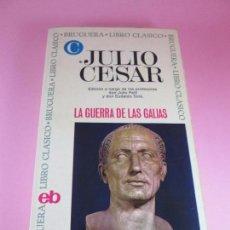 Libros antiguos: LIBRO-JULIO CÉSAR-LA GUERRA DE LAS GALIAS-ED.BRUGUERA-2ªEDICIÓN 1973-PERFECTO-COMO NUEVO.. Lote 101624967