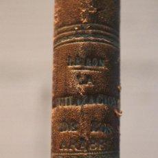 Libros antiguos: LA CIVILIZACIÓN DE LOS ÁRABES,GUSTAV LEBON TRADUCIDA POR LUIS CARRERAS.1886. Lote 101630827
