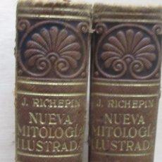 Libros antiguos: J. RICHEPIN - NUEVA MITOLOGÍA ILUSTRADA (2 VOLUMENES). Lote 101907687