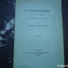 Libros antiguos: LA TAPICERIA DE BAYEUX -NAVES DEL SIGLO XI-CESAREO FERNANDEZ DURO 1894 MADRID. Lote 102007531