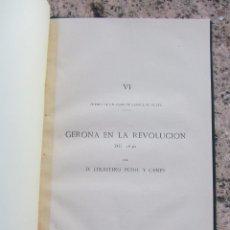 Libros antiguos: GERONA EN LA REVOLUCIÓN DE 1640 DE CELESTINO PUJOL FINALES DEL XIX. Lote 102795871