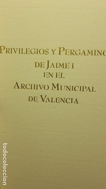 Libros antiguos: PRIVILEGIOS, ÓRDENES Y DONACIONES. PERGAMINOS DE JAIME I EN EL ARCHIVO MUNICIPAL DE VALENCIA - Foto 4 - 103545483