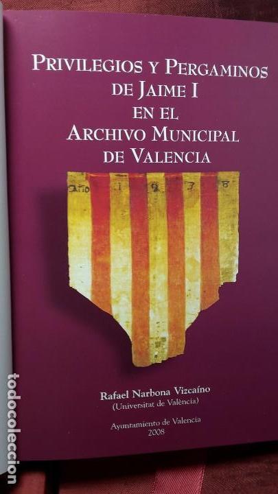 Libros antiguos: PRIVILEGIOS, ÓRDENES Y DONACIONES. PERGAMINOS DE JAIME I EN EL ARCHIVO MUNICIPAL DE VALENCIA - Foto 6 - 103545483