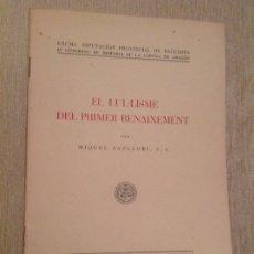 Libros antiguos: EL LU.LISME DEL PRIMER RENAIXEMENT, BATLLORI. Lote 103633302