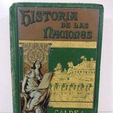 Libros antiguos: ANTIGUO LIBRO HISTORIA DE LAS NACIONES LA HISTORIA DE CALDEA. Lote 104024627