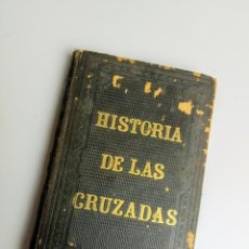 Libros antiguos: HISTORIA DE LAS CRUZADAS DE MR MICHAUD Y MR POUJOULAT, 1858.. Lote 104354787
