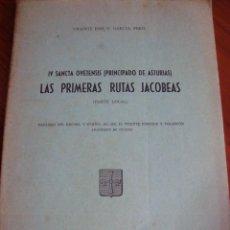 Libros antiguos: LAS PRIMERAS RUTAS JACOBEAS. VICENTE JOSÉ G. GARCÍA. PRINCIPADO DE ASTURIAS. OVIEDO, 1965.. Lote 104526455