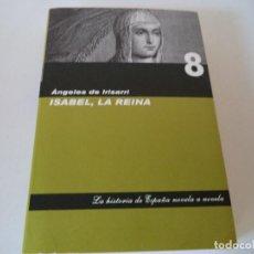 Libros antiguos: ISABEL, LA REINA.. Lote 104869051