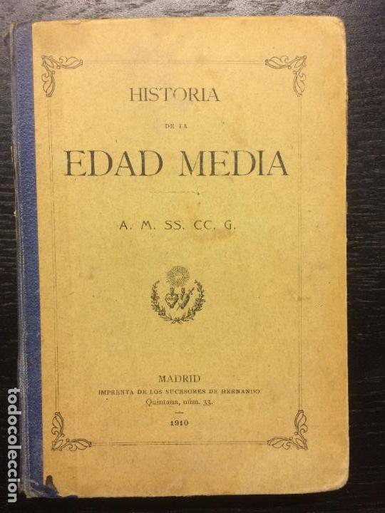 HISTORIA DE LA EDAD MEDIA, 1909 (Libros antiguos (hasta 1936), raros y curiosos - Historia Antigua)