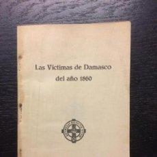 Libros antiguos: LAS VICTIMAS DE DAMASCO DEL AÑO 1860, ANGELIL . Lote 106004091