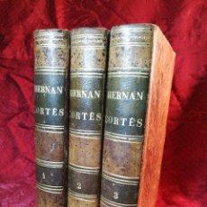Alte Bücher - GLORIAS NACIONALES. HERNAN CORTES. 3 TOMOS. AÑO 1868. DESCUBRIMIENTO Y CONQUISTA DE MEJICO. - 106949507