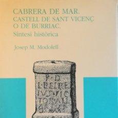 Libros antiguos: CABRERA DE MAR. CASTELL DE SANT VICENÇ O BURRIAC. Lote 106972679