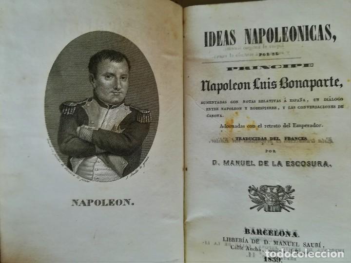Libros antiguos: LIBRO,IDEAS NAPOLEONICAS, SIGLO XIX, AÑO 1839,EMPERADOR NAPOLEON BONAPARTE,OPINIONES DE ESPAÑA Y MAS - Foto 2 - 107062091
