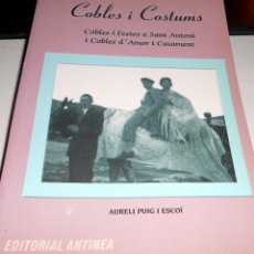 Libros antiguos: COBLES I COSTUMS AURELI PUIG I ESCOÍ EDITORIAL ANTINEA. Lote 107111007