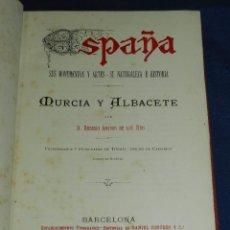 Libros antiguos: (MF) RODRIGO AMADOR DE LOS RIOS - MURCIA Y ALBACETE , ILUSTRADO, DANIEL CORTEZO 1889. Lote 107223379