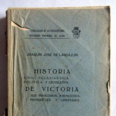 Libros antiguos: HISTORIA CIVIL, ECLESIASTICA, POLITICA Y LEGISLATIVA DE VICTORIA. JOAQUIN JOSÉ DE LANDAZURI. VITORIA. Lote 107326243