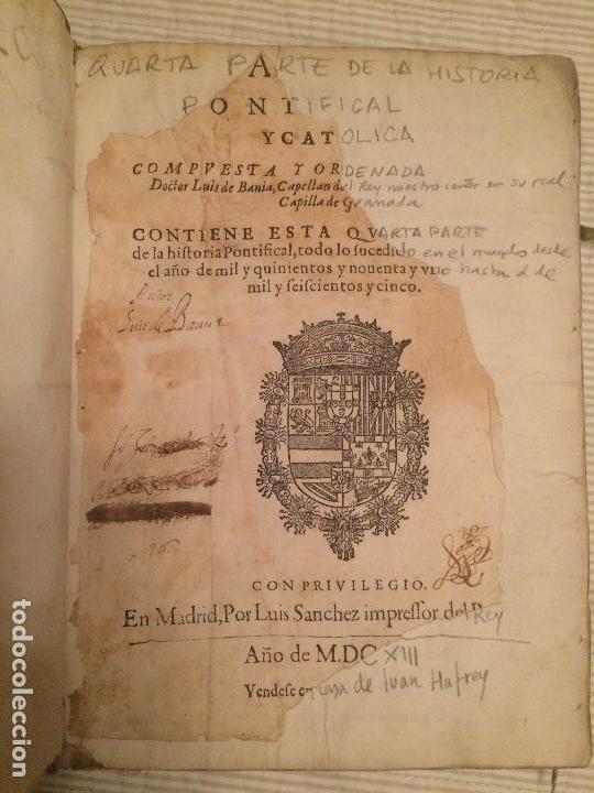 HISTORIA PONTIFICAL Y CATOLICA - QUARTA PARTE - 1613 - EX-LIBRIS SAN BENITO SALAMANCA (Libros antiguos (hasta 1936), raros y curiosos - Historia Antigua)
