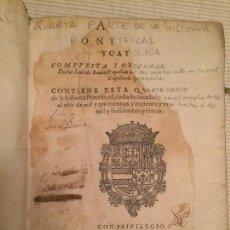 Libros antiguos: HISTORIA PONTIFICAL Y CATOLICA - QUARTA PARTE - 1613 - EX-LIBRIS SAN BENITO SALAMANCA. Lote 107809171
