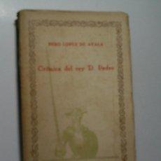 Libros antiguos: CRÓNICAS DEL REY DON PEDRO (SELECCIÓN) LOPEZ DE AYALA PEDRO. Lote 108319539