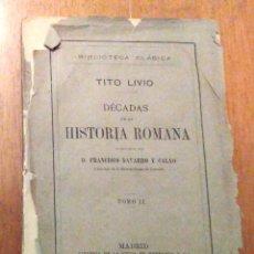 Libros antiguos: 1888 - TITO LIVIO DECADAS DE LA HISTORIA ROMANA. TOMO II. PORTADA Y ENCUADERNACIÓN SUELTAS. . Lote 108327327