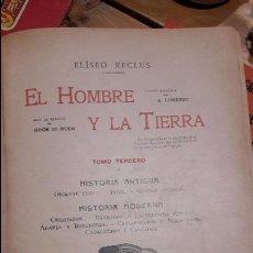 Libros antiguos: EL HOMBRE Y LA TIERRA, ELISEO RECLUS. ED. ESCUELA MODERNA, 1907. Lote 108831959
