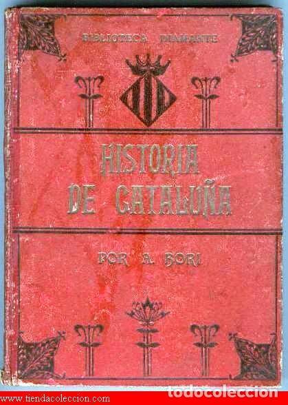 HISTORIA DE CATALUÑA. POR ANTONI BORI Y FONTESTÁ. (Libros antiguos (hasta 1936), raros y curiosos - Historia Antigua)