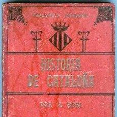 Libros antiguos: HISTORIA DE CATALUÑA. POR ANTONI BORI Y FONTESTÁ.. Lote 108838859