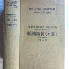 Libros antiguos: HISTORIA DE ORIENTE VOL II PEDRO BOSCH GIMPERA 1928 SUCESORES DE JUAN GILI 349 GRABADOS Y 42 MAPAS . Lote 109053303