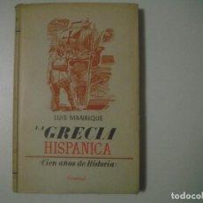 Libros antiguos: LIBRERIA GHOTICA. LUS MANRIQUE. LA GRECIA HISPANICA. EDITORIAL JUVENTUD. 1942. PRIMERA EDICION.. Lote 109092935