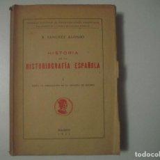 Libros antiguos: LIBRERIA GHOTICA. B.SANCHEZ ALONSO. HISTORIA DE LA HISTORIOGRAFIA ESPAÑOLA. 1941. . Lote 109094203