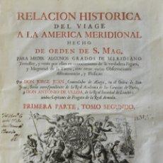 Libros antiguos: RELACION HISTORICA DEL VIAGE A LA AMERICA MERIDIONAL HECHO DE ORDEN DE S. MAG. PARA MEDIR ALGUNOS GR. Lote 109024015