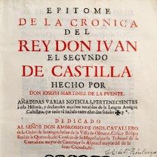 Libros antiguos: EPITOME DE LA CRONICA DEL REY DON JUAN EL SEGUNDO DE CASTILLA. - MARTINEZ DE LA PUENTE, JOSEPH.. Lote 109023738