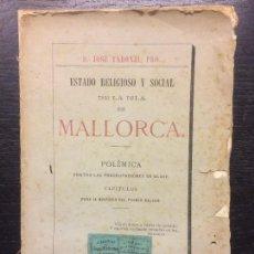 Libros antiguos: ESTADO RELIGIOSO Y SOCIAL DE LA ISLA DE MALLORCA, JOSE TARONJI, 1877. Lote 109469907