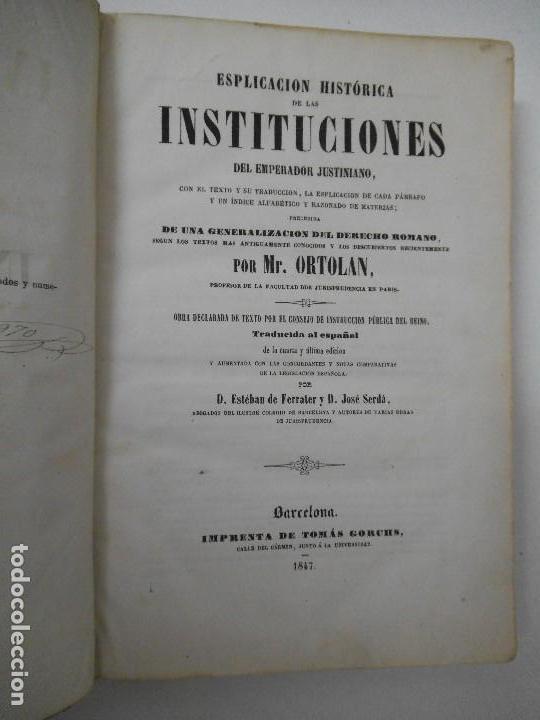 Libros antiguos: Esplicacion histórica de las Instituciones del emperador Justiniano - 1847 - Foto 3 - 109582067
