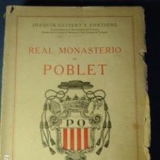 Libros antiguos: REAL MONASTERIO DE POBLET. JOAQUIM GUITERT I FONTSERÉ. 1929. IMP. DE LA CASA PROVINCIAL DE CARIDAD.. Lote 110047379