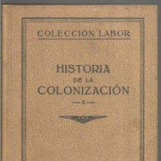 Libros antiguos: HISTORIA DE LA COLONIZACION II. LABOR. Lote 110057655